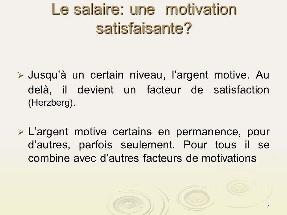 Le salaire: une motivation satisfaisante