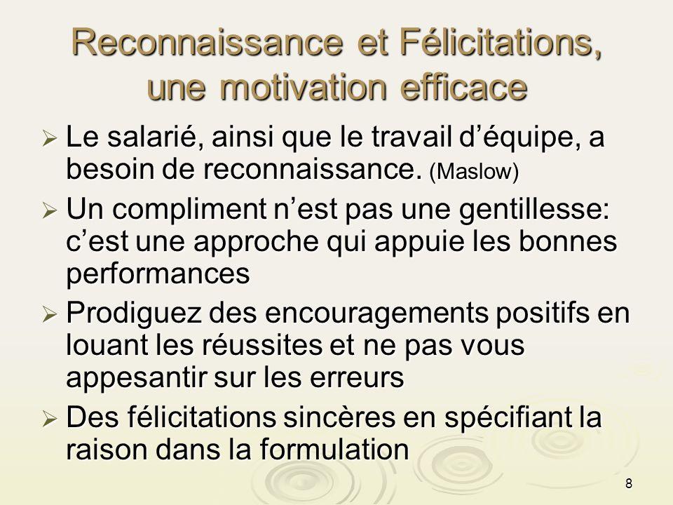 Reconnaissance et Félicitations, une motivation efficace