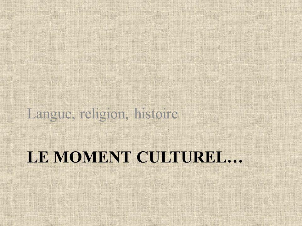 Langue, religion, histoire