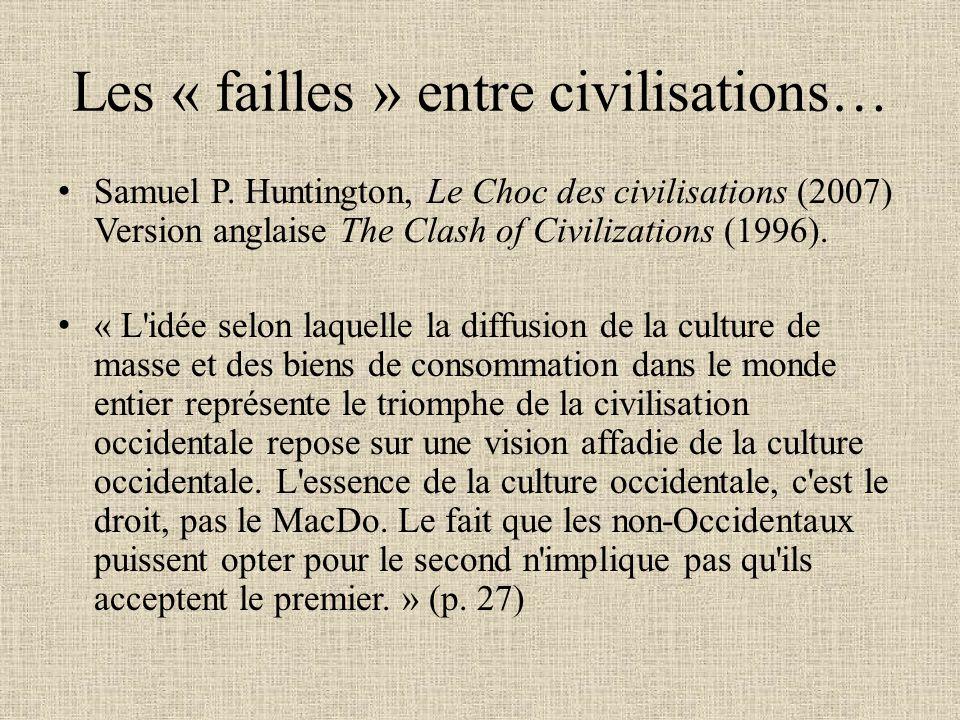 Les « failles » entre civilisations…
