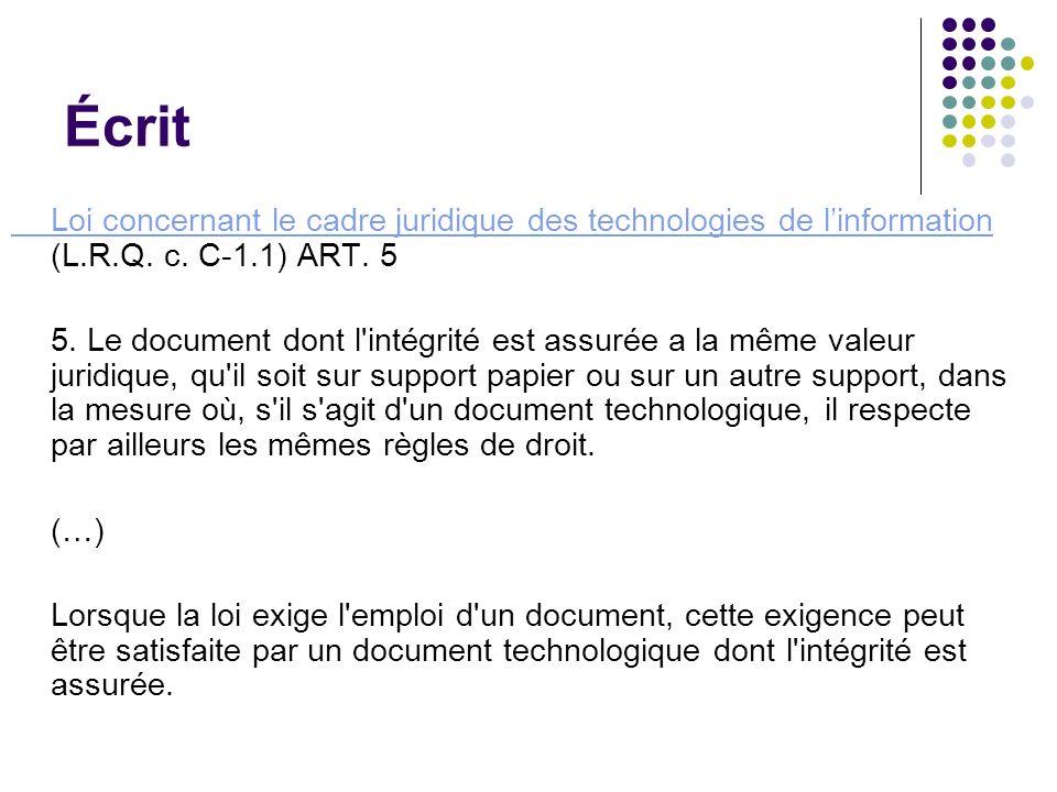 Écrit Loi concernant le cadre juridique des technologies de l'information (L.R.Q. c. C-1.1) ART. 5.