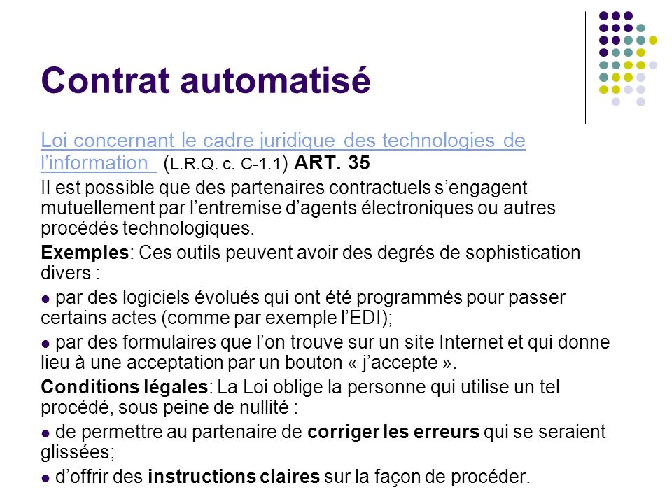 Contrat automatisé Loi concernant le cadre juridique des technologies de l'information (L.R.Q. c. C-1.1) ART. 35.