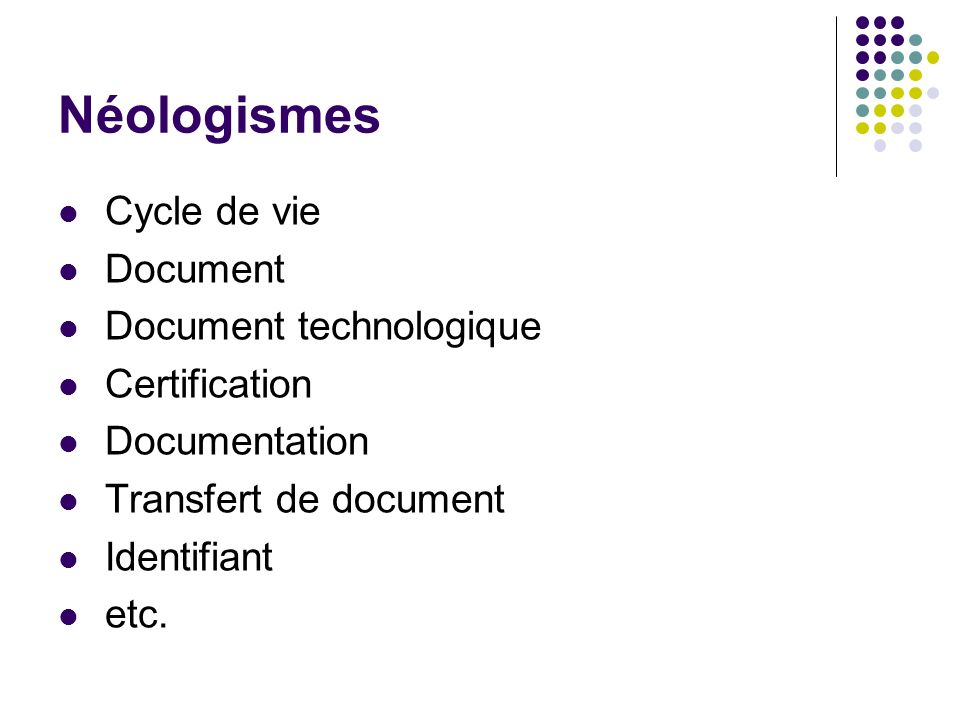 Néologismes Cycle de vie Document Document technologique Certification