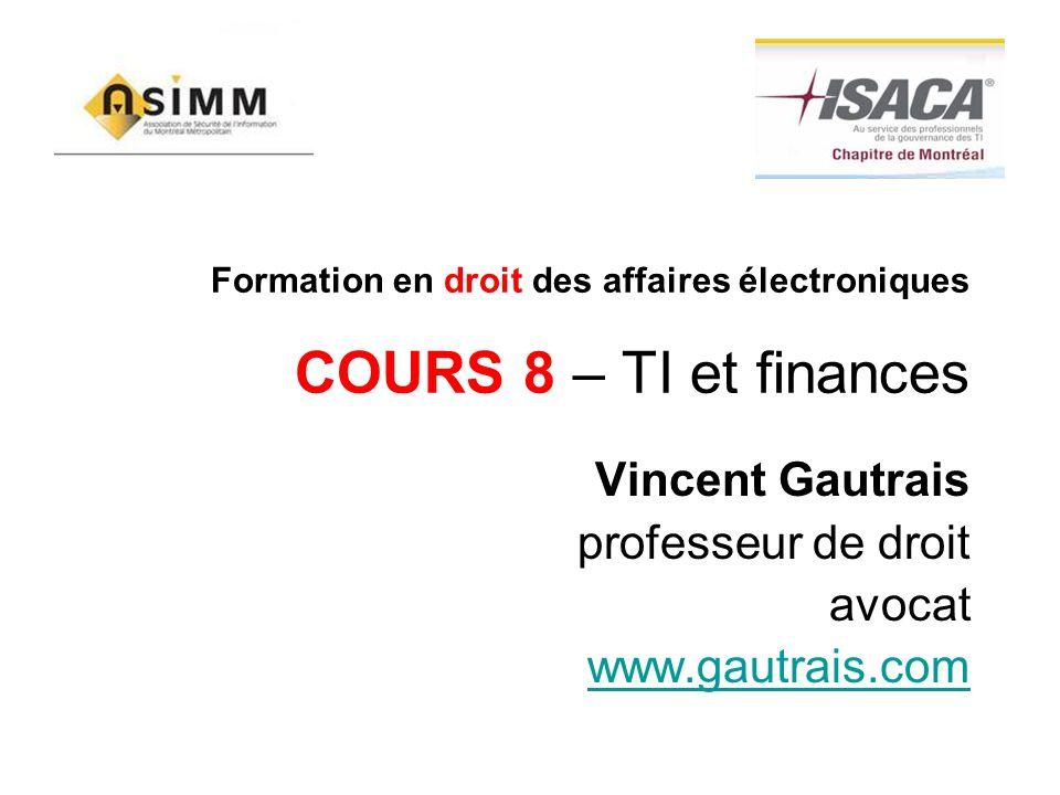 Formation en droit des affaires électroniques COURS 8 – TI et finances
