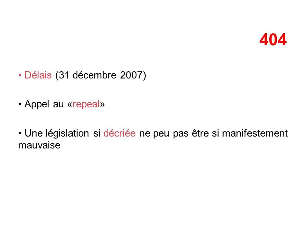 404 Délais (31 décembre 2007) Appel au «repeal»