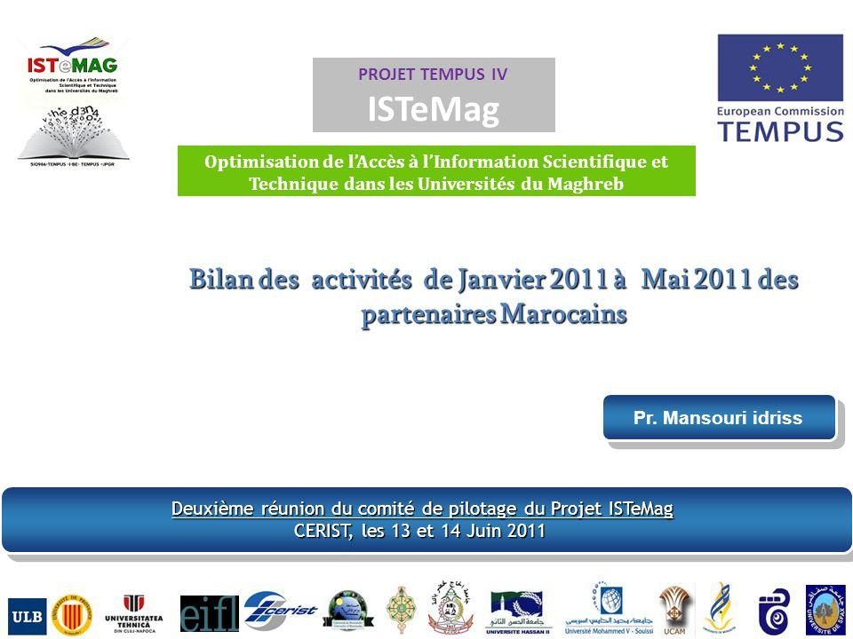 PROJET TEMPUS IV ISTeMag. Optimisation de l'Accès à l'Information Scientifique et Technique dans les Universités du Maghreb.