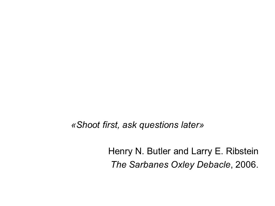 «Shoot first, ask questions later»