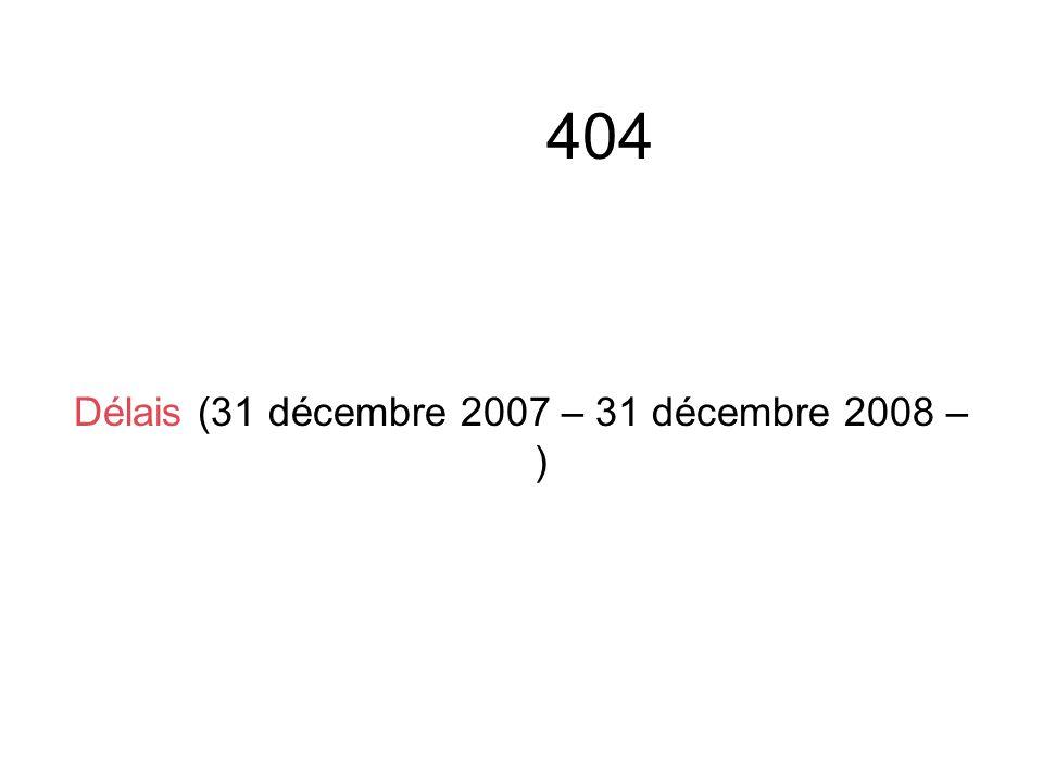Délais (31 décembre 2007 – 31 décembre 2008 – )