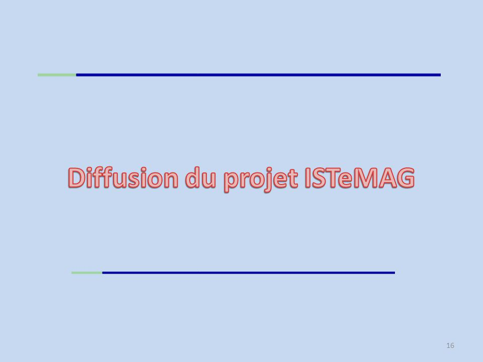 Diffusion du projet ISTeMAG