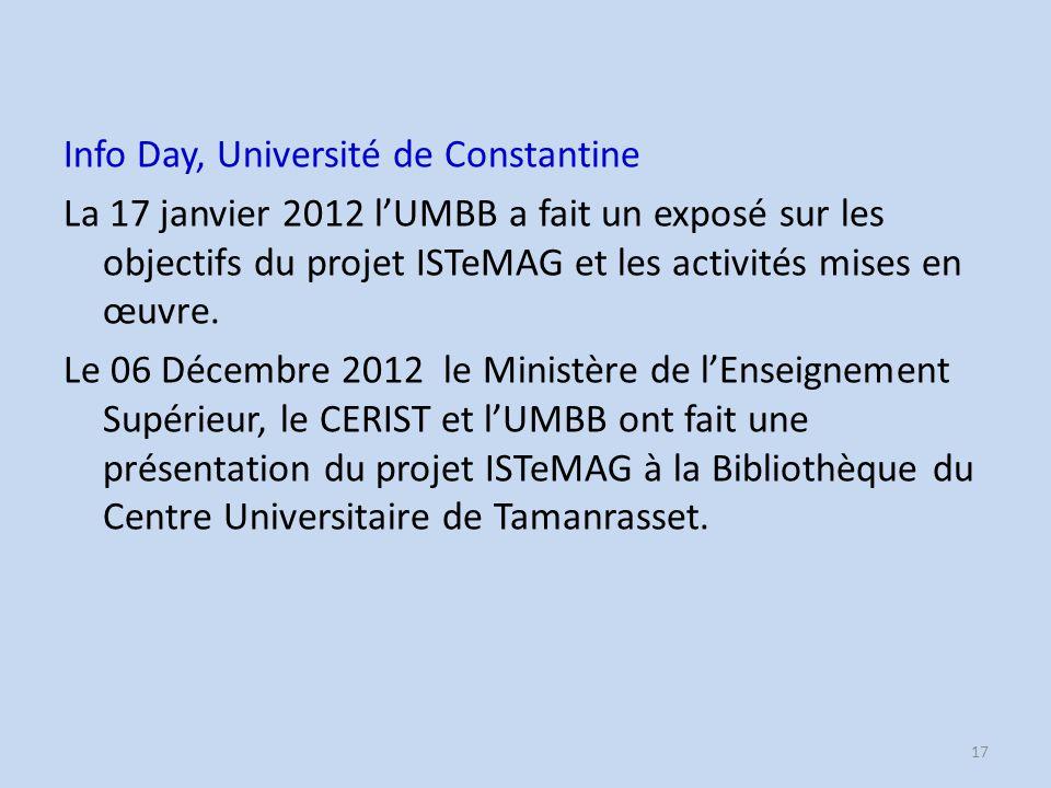 Info Day, Université de Constantine La 17 janvier 2012 l'UMBB a fait un exposé sur les objectifs du projet ISTeMAG et les activités mises en œuvre.