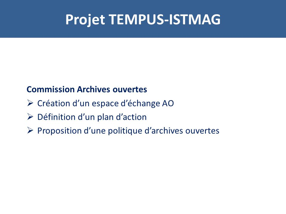 Projet TEMPUS-ISTMAG Commission Archives ouvertes