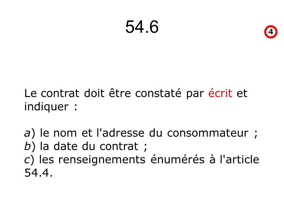 54.6 Le contrat doit être constaté par écrit et indiquer :