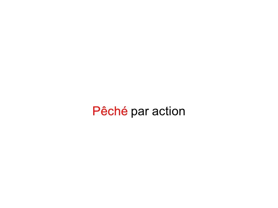 Pêché par action