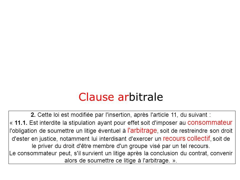 Clause arbitrale 2. Cette loi est modifiée par l insertion, après l article 11, du suivant :