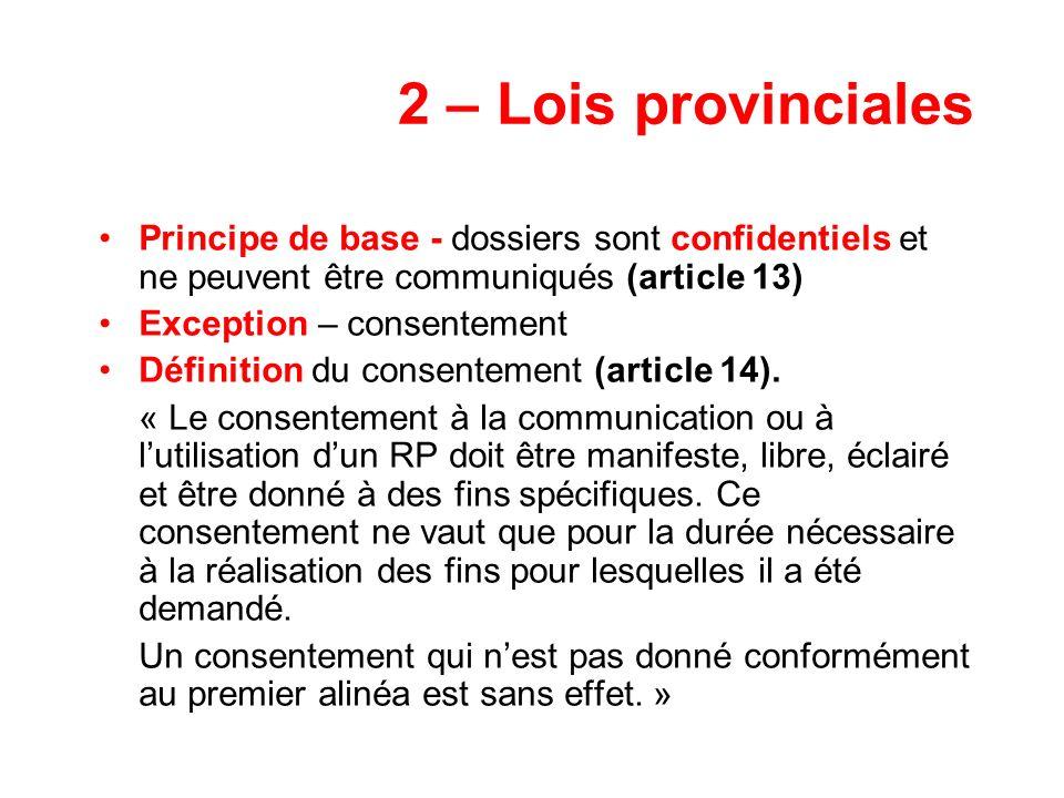 2 – Lois provinciales Principe de base - dossiers sont confidentiels et ne peuvent être communiqués (article 13)