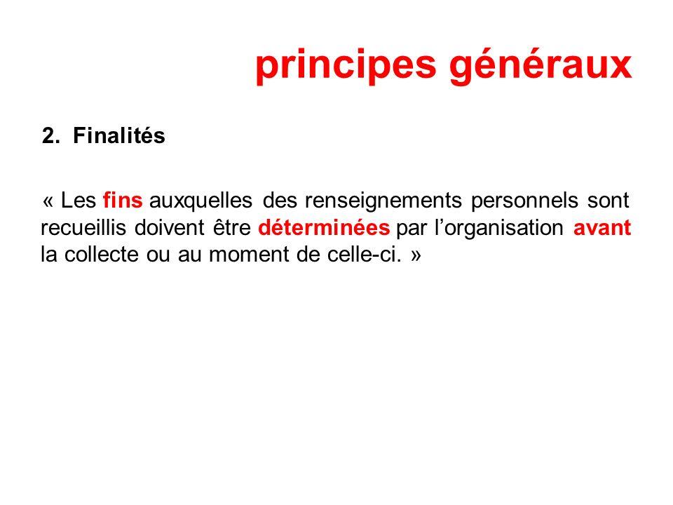 principes généraux 2. Finalités