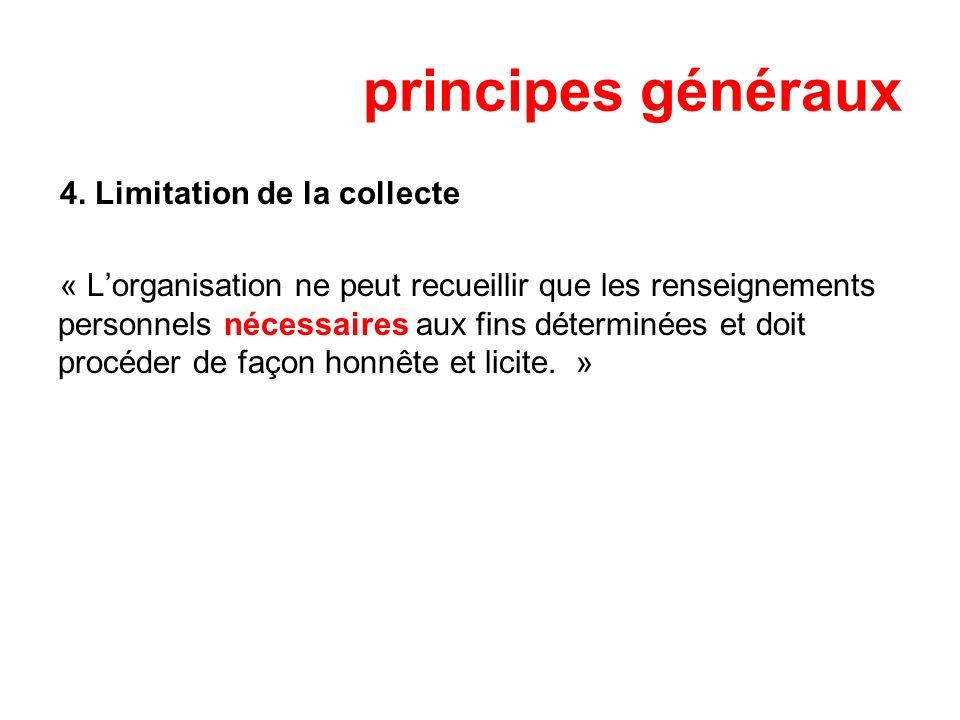 principes généraux 4. Limitation de la collecte