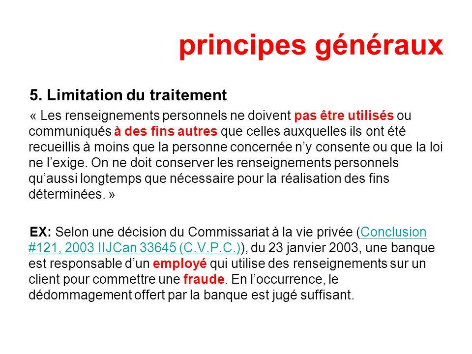 principes généraux 5. Limitation du traitement