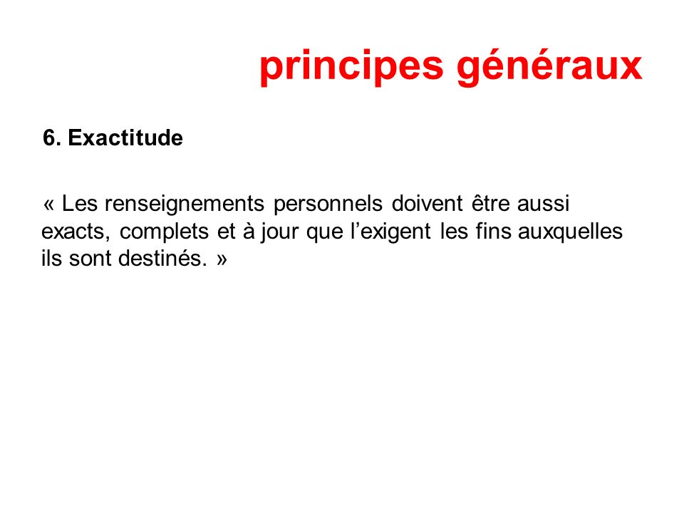 principes généraux 6. Exactitude