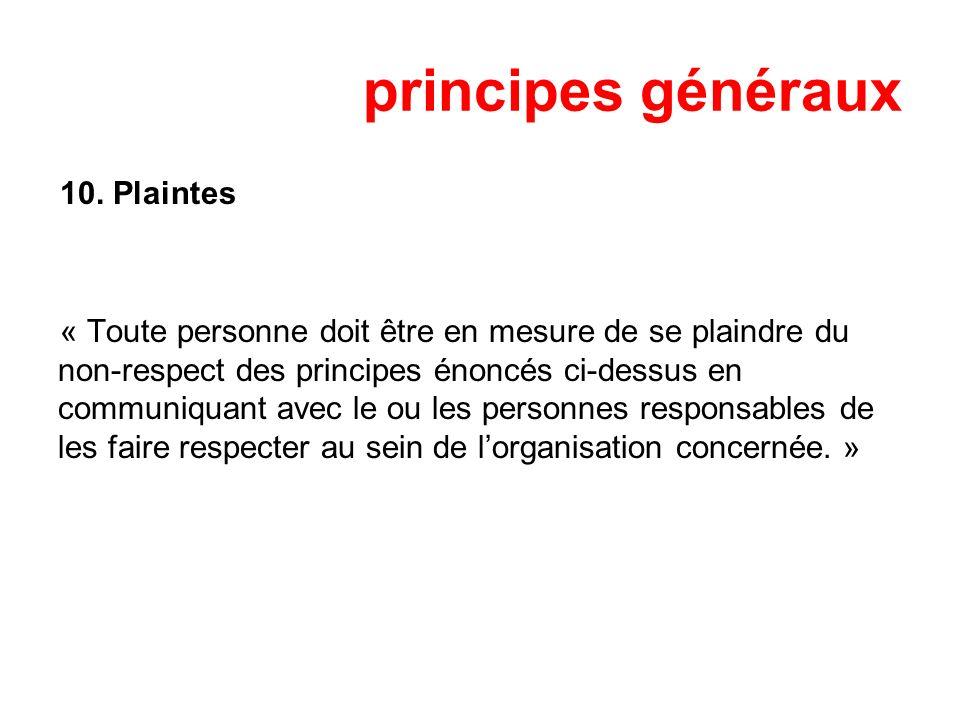 principes généraux 10. Plaintes