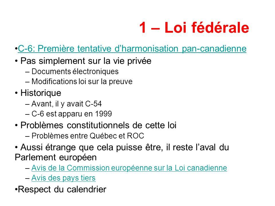 1 – Loi fédérale C-6: Première tentative d'harmonisation pan-canadienne. Pas simplement sur la vie privée.
