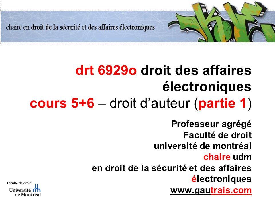 drt 6929o droit des affaires électroniques cours 5+6 – droit d'auteur (partie 1)