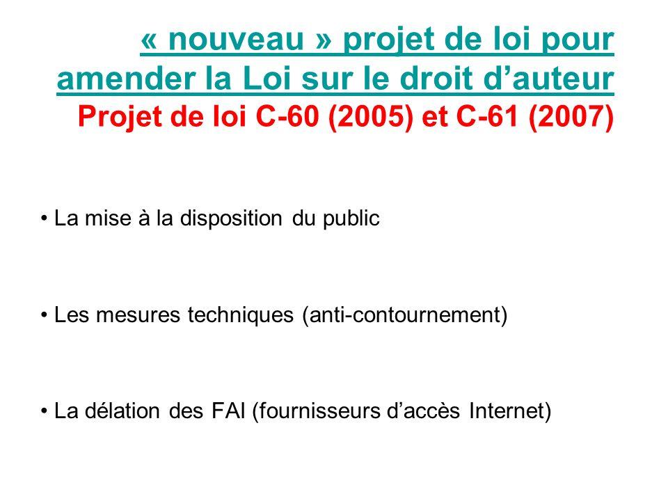 « nouveau » projet de loi pour amender la Loi sur le droit d'auteur Projet de loi C-60 (2005) et C-61 (2007)