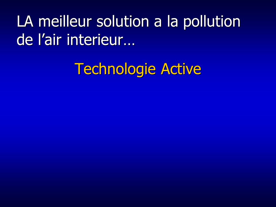LA meilleur solution a la pollution de l'air interieur…