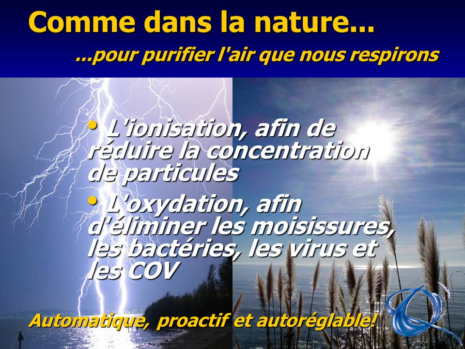 Comme dans la nature... ...pour purifier l air que nous respirons