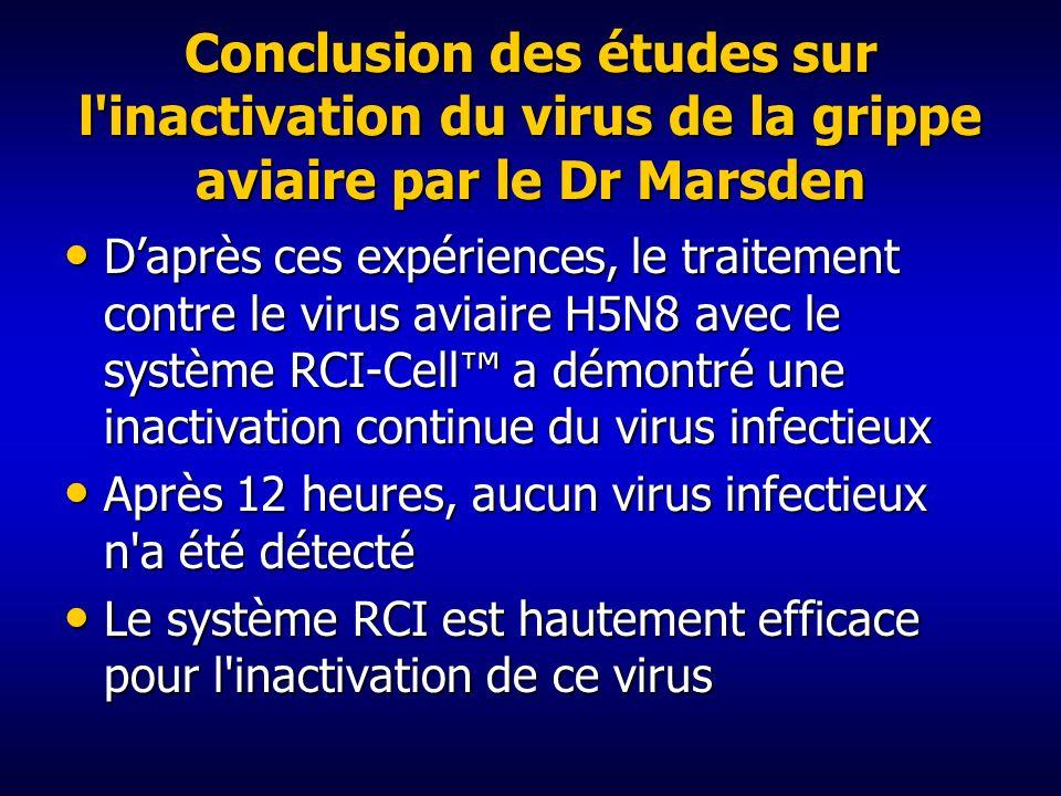 Conclusion des études sur l inactivation du virus de la grippe aviaire par le Dr Marsden