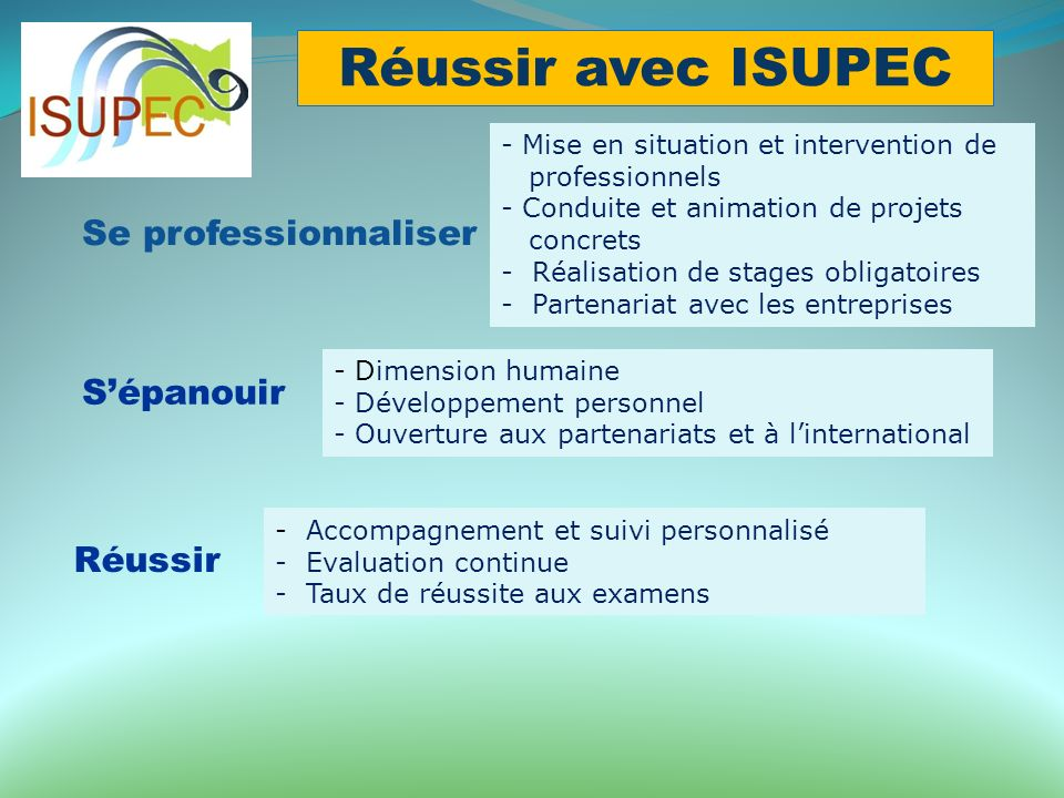 Réussir avec ISUPEC Se professionnaliser S'épanouir Réussir