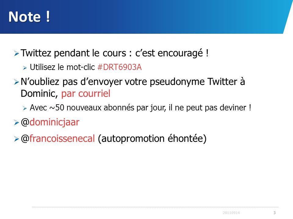 Note ! Twittez pendant le cours : c'est encouragé !