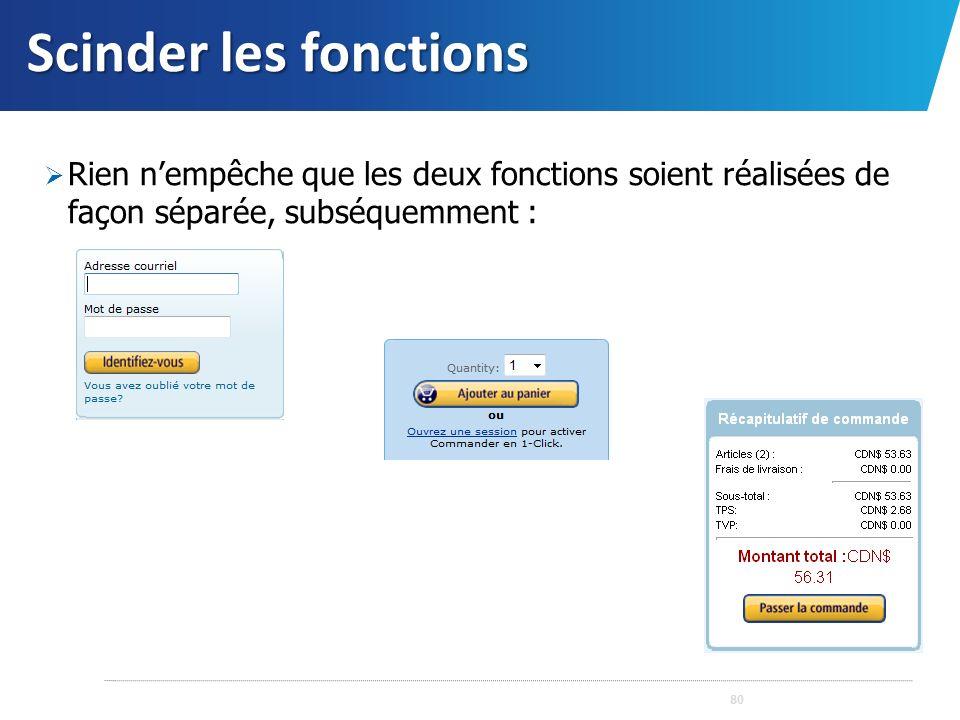 Scinder les fonctions Rien n'empêche que les deux fonctions soient réalisées de façon séparée, subséquemment :