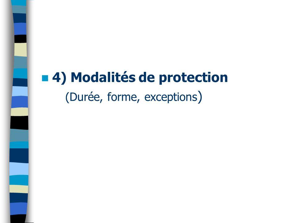 4) Modalités de protection