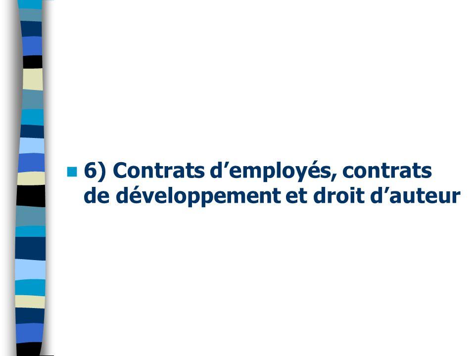 6) Contrats d'employés, contrats de développement et droit d'auteur