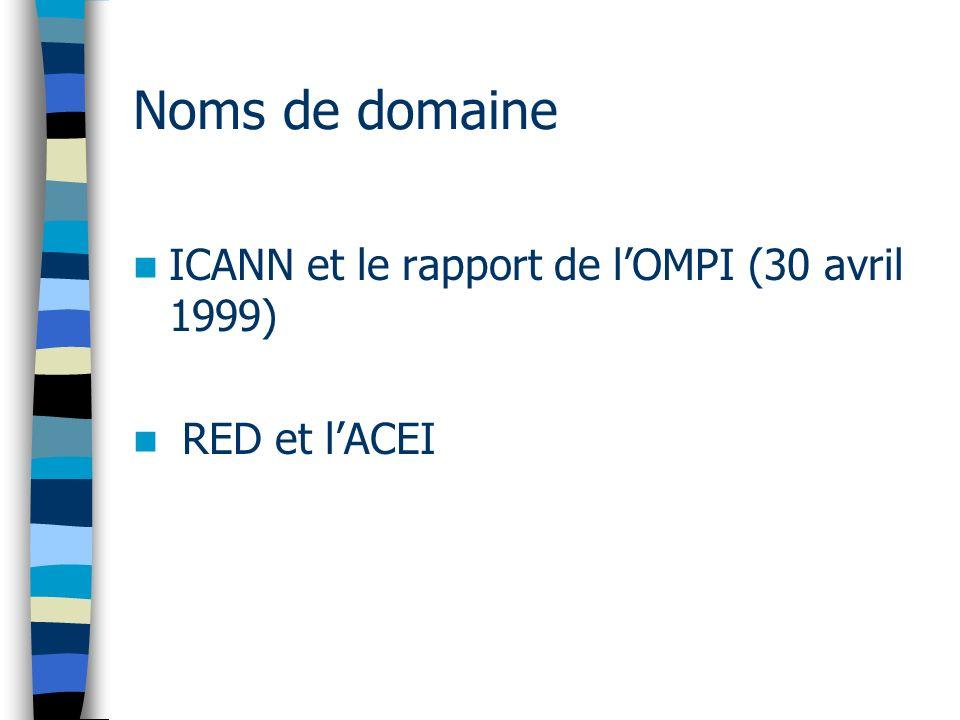 Noms de domaine ICANN et le rapport de l'OMPI (30 avril 1999)