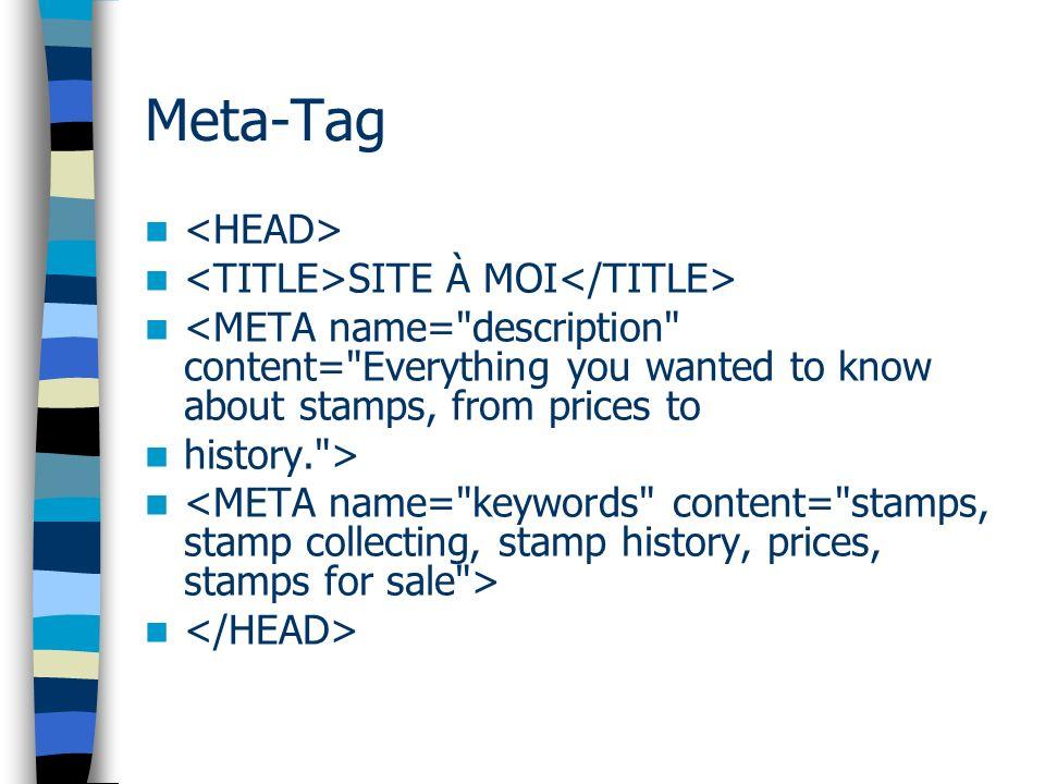 Meta-Tag <HEAD> <TITLE>SITE À MOI</TITLE>