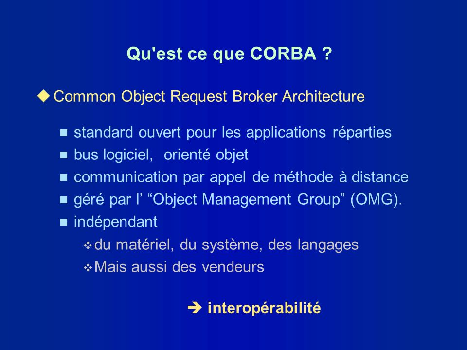 Qu est ce que CORBA Common Object Request Broker Architecture