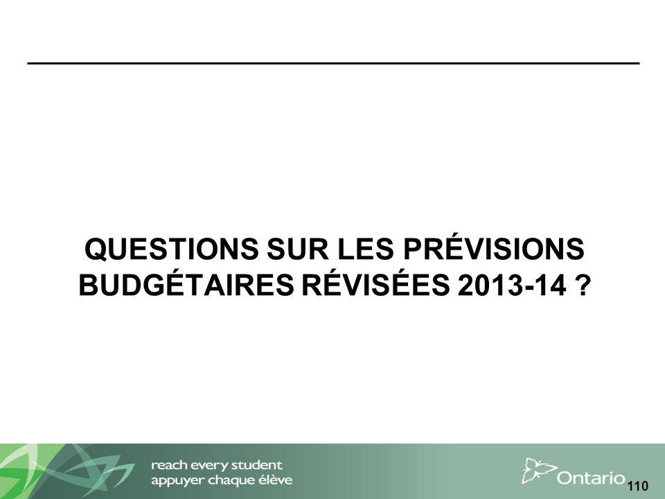 QUESTIONS SUR LES PRÉVISIONS BUDGÉTAIRES RÉVISÉES 2013-14