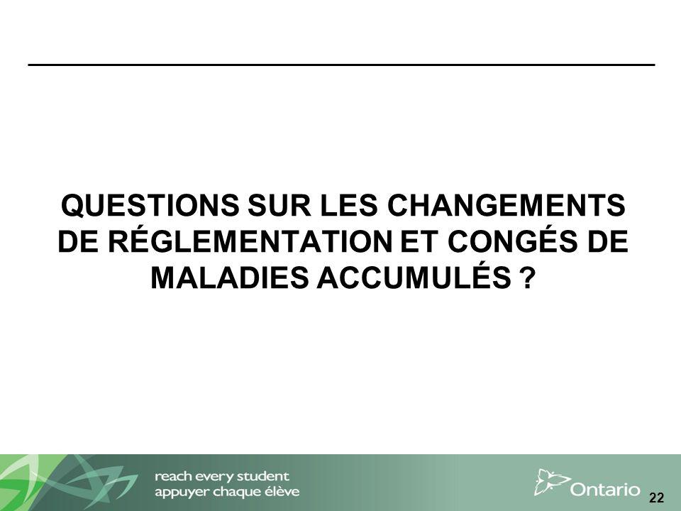 QUESTIONS SUR LES CHANGEMENTS DE RÉGLEMENTATION ET CONGÉS DE MALADIES ACCUMULÉS