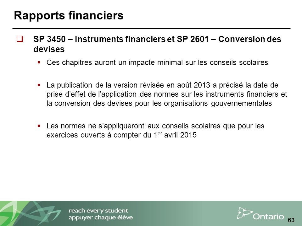 Rapports financiers SP 3450 – Instruments financiers et SP 2601 – Conversion des devises.