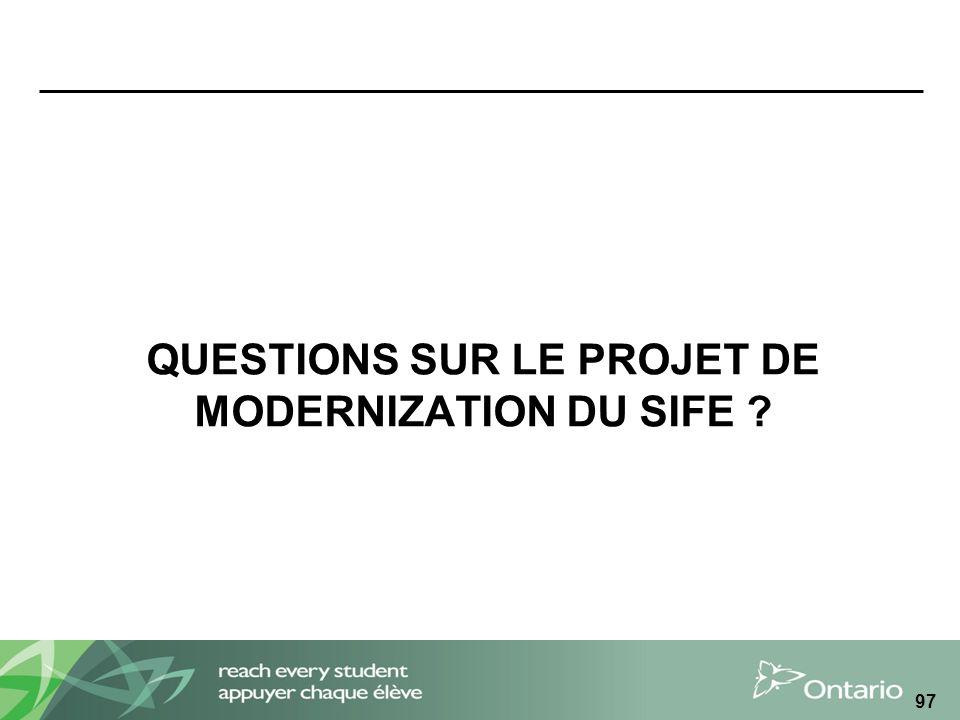 QUESTIONS SUR LE PROJET DE MODERNIZATION DU SIFE