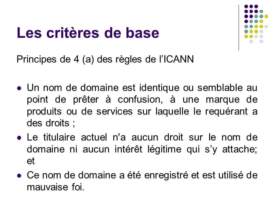 Les critères de base Principes de 4 (a) des règles de l'ICANN