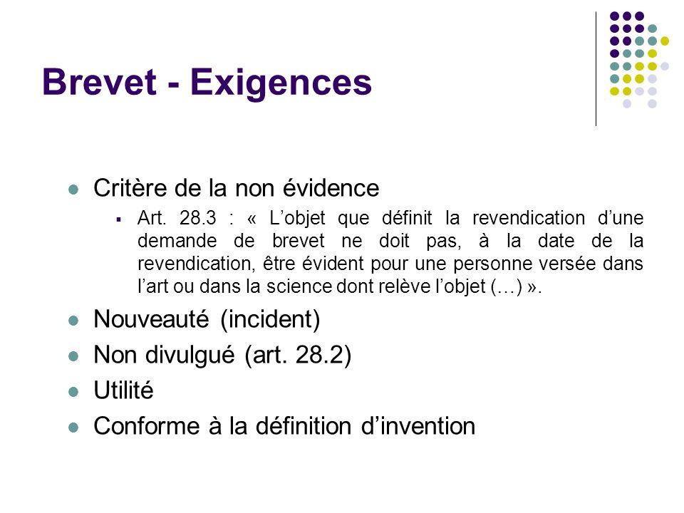 Brevet - Exigences Critère de la non évidence Nouveauté (incident)