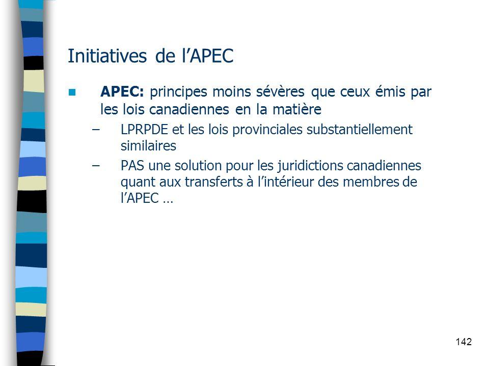 Initiatives de l'APECAPEC: principes moins sévères que ceux émis par les lois canadiennes en la matière.