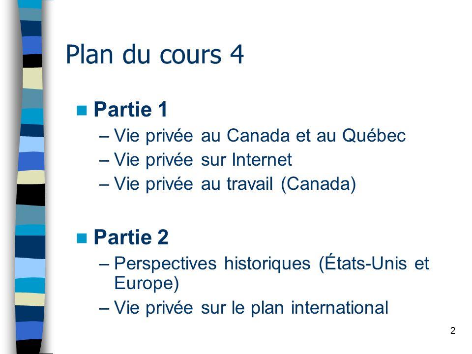 Plan du cours 4 Partie 1 Partie 2 Vie privée au Canada et au Québec