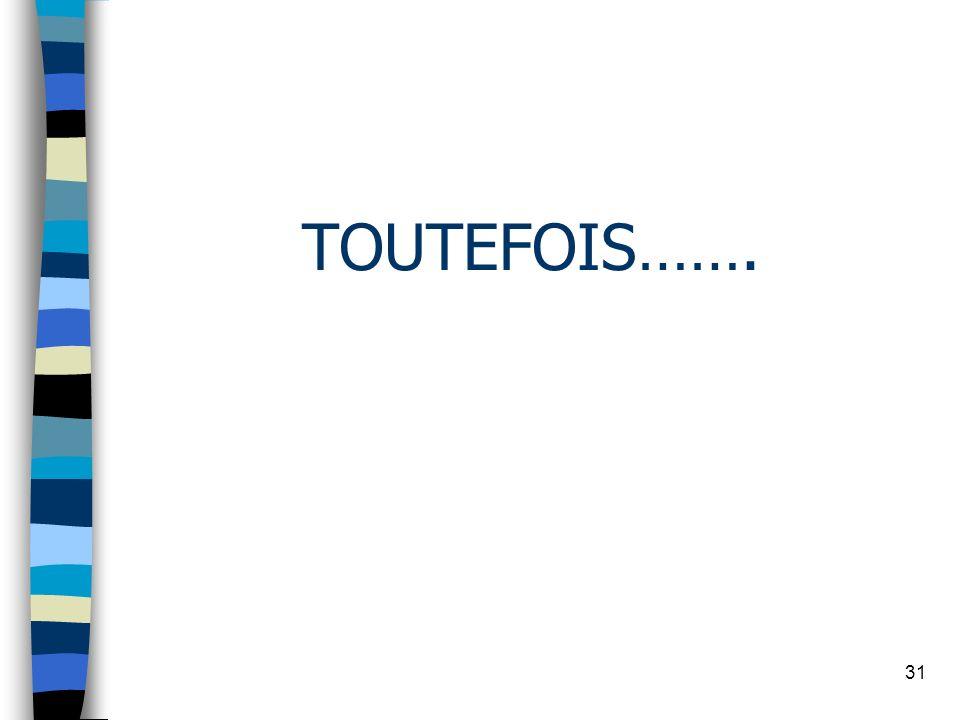 TOUTEFOIS……. 31 31