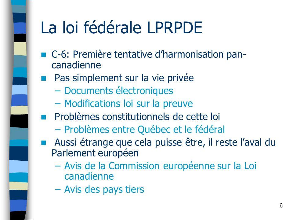 La loi fédérale LPRPDEC-6: Première tentative d'harmonisation pan-canadienne. Pas simplement sur la vie privée.