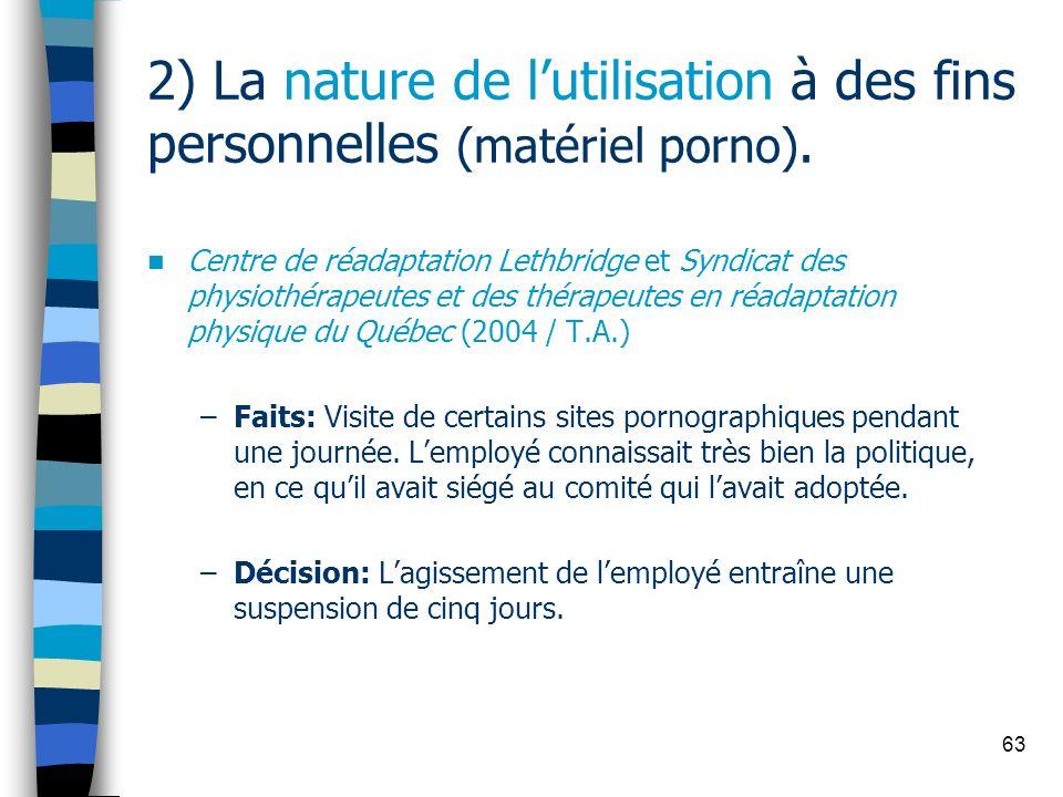 2) La nature de l'utilisation à des fins personnelles (matériel porno).