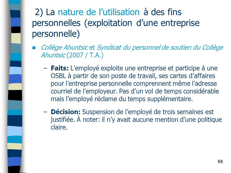 2) La nature de l'utilisation à des fins personnelles (exploitation d'une entreprise personnelle)